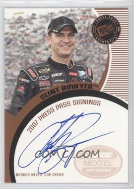 2007 Press Pass Press Pass Signings Bronze #CLBO - Clint Bowyer