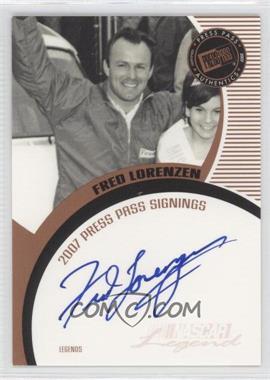 2007 Press Pass Press Pass Signings Bronze #N/A - Fred Lorenzen
