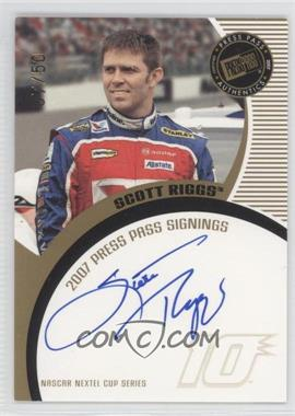 2007 Press Pass Press Pass Signings Gold #SCRI - Scott Riggs /50