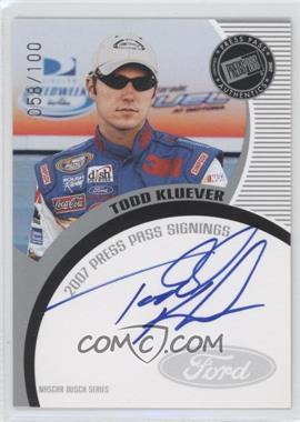 2007 Press Pass Press Pass Signings Silver #N/A - Todd Kluever /100