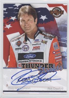 2007 Wheels American Thunder Thunder Strokes Autographs #RICR - Rick Crawford