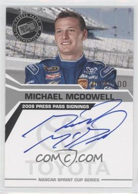 2008 Press Pass - Press Pass Signings - Silver #MIMC - Michael McDowell /100