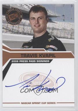 2008 Press Pass - Press Pass Signings #TRKV - Travis Kvapil