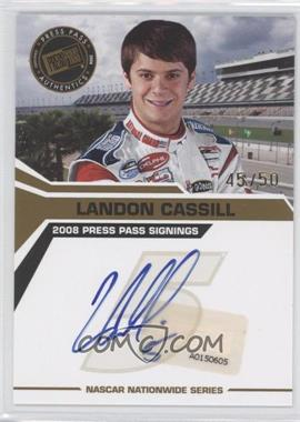2008 Press Pass Press Pass Signings Gold #LACA - Landon Cassill /50