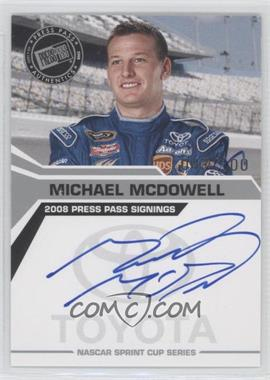 2008 Press Pass Press Pass Signings Silver #N/A - Michael McDowell