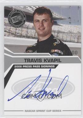 2008 Press Pass Press Pass Signings Silver #TRKV - Travis Kvapil /100