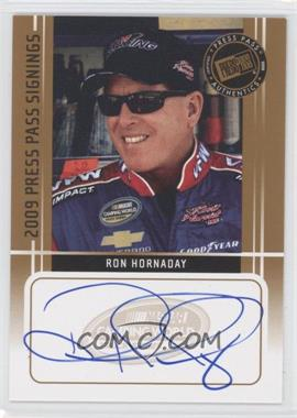 2009 Press Pass Press Pass Signings [Autographed] #N/A - Ron Hornaday