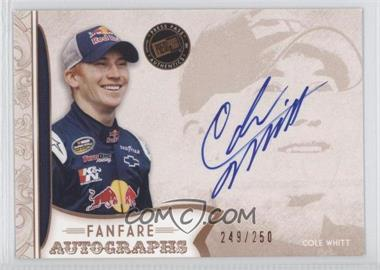 2011 Press Pass Fanfare Fanfare Autographs Bronze #FA-CW - Cole Whitt /250