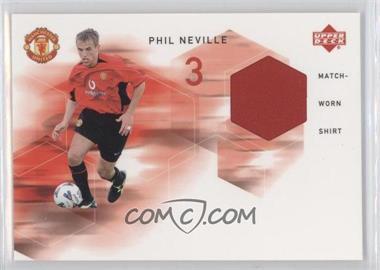 2002 Upper Deck Manchester United Match Worn Shirts #PN-MWS - Phil Neville