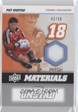 2008 Upper Deck MLS - MLS Materials - Patch #MM-26 - Pat Onstad /50