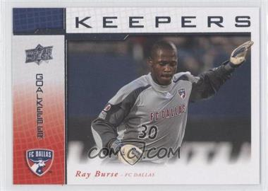 2008 Upper Deck MLS Goal Keepers #KP-5 - Ray Burse