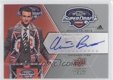 2012 Upper Deck MLS - Super Draft Signatures #SDS-AB - Austin Berry