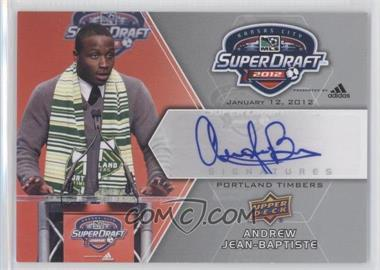2012 Upper Deck MLS Super Draft Signatures #SDS-AJ - Andrew Jean-Baptiste