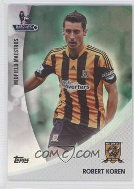 2013 Topps English Premier Gold - Midfield Maestros - Green #MM-RK - Robert Koren /99