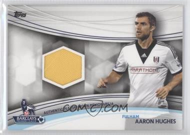2013 Topps English Premier Gold Jersey Relics #JR-AH - Aaron Hughes