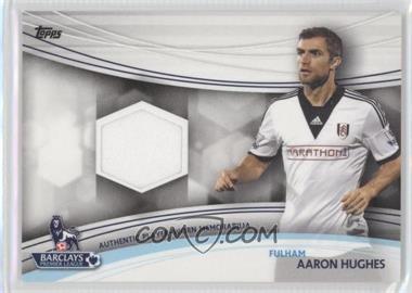 2013 Topps English Premier League Jersey Relics #JR-AH - Aaron Hughes