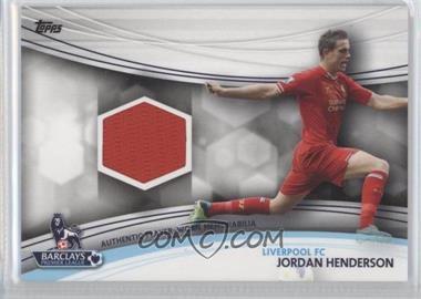 2013 Topps English Premier League Jersey Relics #JR-JHE - Jordan Henderson