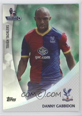 2013 Topps English Premier League Tough Tacklers Green #TT-DG - Danny Gabbidon /99