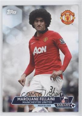 2013 Topps English Premier League #151 - Marouane Fellaini