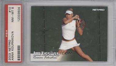 2003 NetPro - [Base] #10 - Anna Kournikova [PSA8]