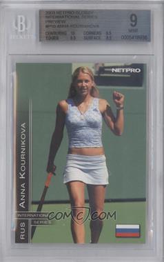2003 NetPro International Series Previews #P10 - Anna Kournikova /500 [BGS9]