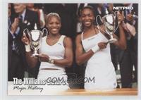 The Williams Sisters (Serena Williams, Venus Williams)