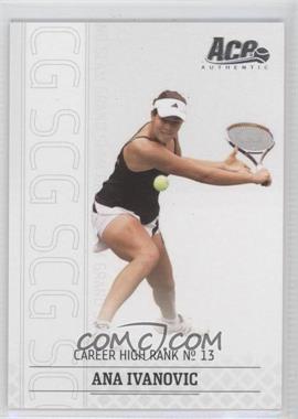 2006 Ace Authentic Grand Slam - [Base] #19 - Ana Ivanovic /1199