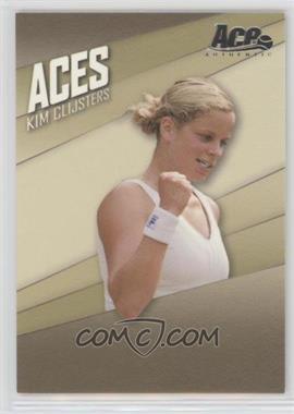 2007 Ace Authentic Straight Sets - Aces #AC-10 - Kim Clijsters
