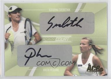 2007 Ace Authentic Straight Sets - Cross Court - Autographs [Autographed] #CC-3 - Katarina Srebotnik, Kveta Peschke /260