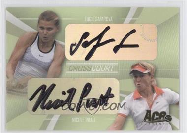 2007 Ace Authentic Straight Sets - Cross Court - Autographs [Autographed] #CC-6 - Lucie Safarova, Nicole Pratt /208