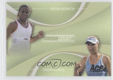 2007 Ace Authentic Straight Sets - Cross Court #CC-1 - Mashona Washington, Caroline Wozniacki