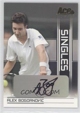 2007 Ace Authentic Straight Sets - Singles - Autographs [Autographed] #SI-4 - Alex Bogdanovic