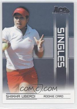 2007 Ace Authentic Straight Sets - Singles #SI-20 - Shikha Uberoi
