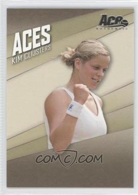 2007 Ace Authentic Straight Sets Aces #AC-10 - Kim Clijsters