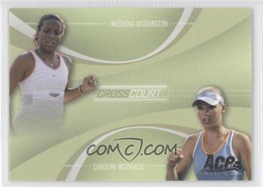 2007 Ace Authentic Straight Sets Cross Court #CC-1 - Mashona Washington, Caroline Wozniacki