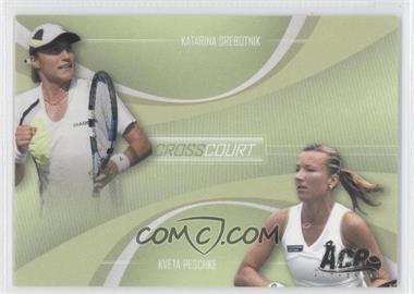 2007 Ace Authentic Straight Sets Cross Court #CC-3 - Katarina Srebotnik, Kveta Peschke