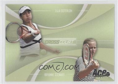 2007 Ace Authentic Straight Sets Cross Court #CC-5 - Lilia Osterloh, Bryanne Stewart
