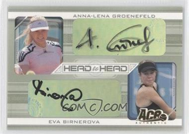 2007 Ace Authentic Straight Sets Head to Head Autographs [Autographed] #HH-5 - Anna-Lena Groenefeld, Eva Birnerova /260