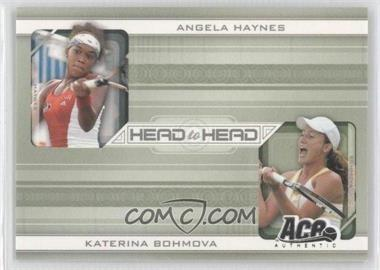 2007 Ace Authentic Straight Sets Head to Head #HH-1 - Angela Haynes, Katerina Bohmova