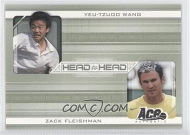2007 Ace Authentic Straight Sets Head to Head #HH-4 - Yeu-Tzuoo Wang, Zack Fleishman