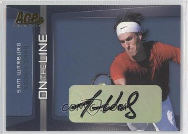2007 Ace Authentic Straight Sets On the Line Autographs [Autographed] #OL-1 - Sam Warburg