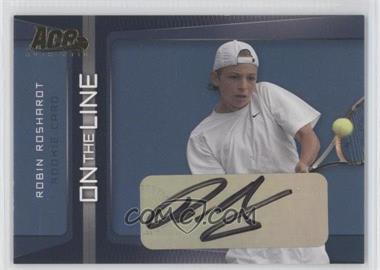 2007 Ace Authentic Straight Sets On the Line Autographs [Autographed] #OL-11 - Robin Roshardt