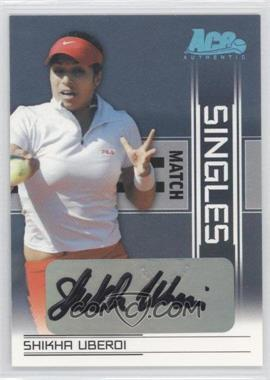 2007 Ace Authentic Straight Sets Singles Match Autographs [Autographed] #SM-10 - Katerina Bohmova, Shikha Uberoi /50