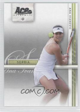2007 Ace Authentic Straight Sets #3 - Ana Ivanovic