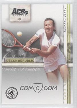 2007 Ace Authentic Straight Sets #42 - Kveta Peschke