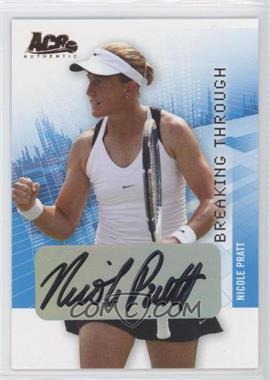 2008 Ace Authentic Grand Slam II - Breaking Through Autographs - Bronze #BT20 - Nicole Pratt