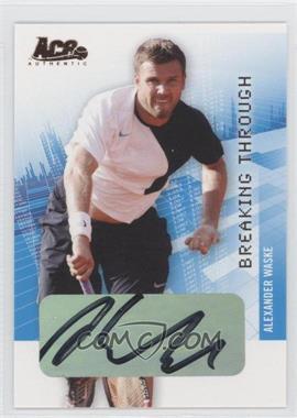 2008 Ace Authentic Grand Slam II Breaking Through Autographs Bronze #BT21 - Alexander Waske