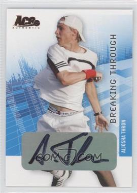 2008 Ace Authentic Grand Slam II Breaking Through Autographs Bronze #BT25 - [Missing]
