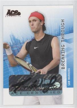 2008 Ace Authentic Grand Slam II Breaking Through Autographs Bronze #BT30 - Sam Warburg