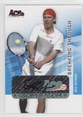 2008 Ace Authentic Grand Slam II Breaking Through Autographs Bronze #BT37 - Eric Butorac